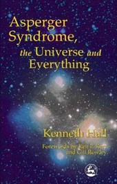 Asperger Syndrome, the Universe and Everything | Kenneth Hall |