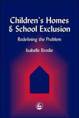 Children's Homes and School Exclusion | Isabelle Brodie |