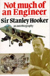 Not Much of an Engineer | Stanley Hooker |