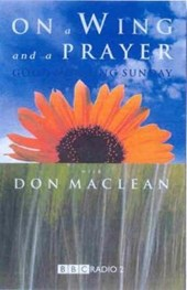 On a Wing and a Prayer with Good Morning Sunday | Don MacLean |