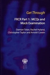 Get Through FRCR Part 1: MCQs and Mock Examination | Arnold Cowen |