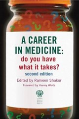 Career in Medicine: Do you have what it takes? second editio | Rameen Shakur |