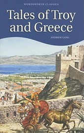 Tales of Troy and Greece | Andrew Lang |
