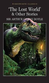 The Lost World and Other Stories | Sir Arthur Conan Doyle |