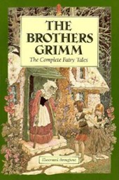The Complete Illustrated Fairy Tales of the Brothers Grimm | Jacob Grimm |