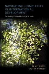 Navigating Complexity in International Development | Danny Burns; Stuart Worsley |