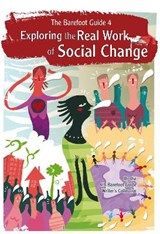 Exploring the Real Work of Social Change | The Barefoot Guide Writers' Collective |