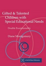 Gifted & Talented Children With Special Educational Needs | Diane Montgomery |