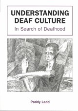 Understanding Deaf Culture | Paddy Ladd |