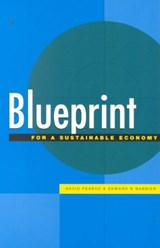 Blueprint for a Sustainable Economy | Pearce, David ; Barbier, Edward B. |