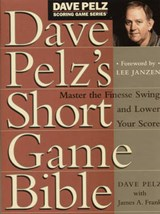 Dave Pelz's Short Game Bible | Dave Pelz |