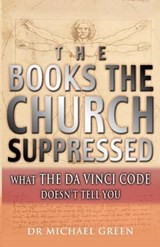 The Books the Church Suppressed | Michael Green |
