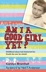 Am I a Good Girl Yet? | Carolyn Bramhall |
