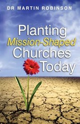Planting Mission Shaped Churches Today | Martin Robinson |