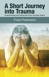 A Short Journey Into Trauma | Frank Parkinson |