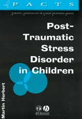 Post-Traumatic Stress Disorder in Children | Martin Herbert |