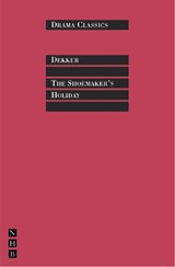 The Shoemaker's Holiday | Thomas Dekker |