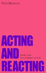 Acting and Reacting | Nick Moseley |