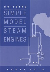 Building Simple Model Steam Engines | Tubal Cain |