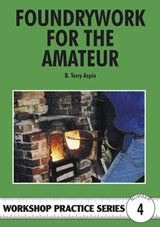 Foundrywork for the Amateur | B Terry Aspin |
