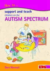 How to Support and Teach Children on the Autism Spectrum
