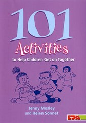 101 Activities to Help Children Get on Together | Jenny Mosely |