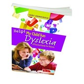 Help! My Child Has Dyslexia: A Practical Guide for Parents