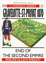 Gravelotte-St. Privat | Philipp J. C. Elliot-Wright & David G. Chandler |