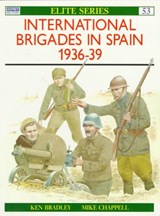 The International Brigades in Spain 1936-39 | Ken Bradley |