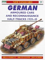 German Armored Cars and Reconnaissance Half-Tracks 1939-45 | Bryan Perrett |