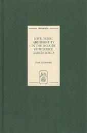 Love, Desire and Identity in the Theatre of Federico Garcia