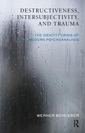 Destructiveness, Intersubjectivity, and Trauma