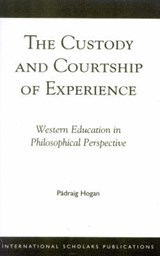 The Custody and Courtship of Experience | Padraig Hogan |