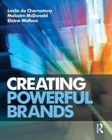 Creating Powerful Brands | Leslie de Chernatony |