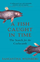 A Fish Caught in Time | Samantha Weinberg |
