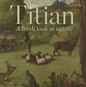 Titian - A Fresh Look at Nature