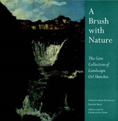 A Brush with Nature - The Gere Collection of Landscape Oil Sketches Revised