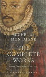 Complete Works | Michel De Montaigne |