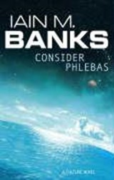 Culture Consider phlebas | Iain M Banks |