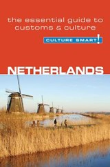 Netherlands - Culture Smart! The Essential Guide to Customs | Sheryl Buckland |