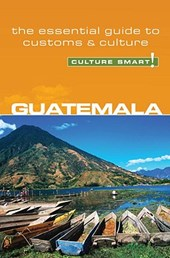 Guatemala - Culture Smart! The Essential Guide to Customs &