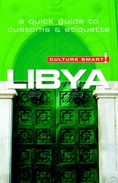 Libya - Culture Smart! The Essential Guide to Customs & Cult