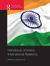Handbook of India's International Relations | David Scott |