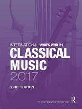 International Who's Who in Classical Music 2017 | auteur onbekend |