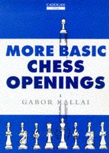 More Basic Chess Openings | Gabor Kallai |