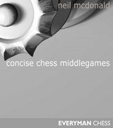 Concise Chess Middlegames | Neil McDonald |