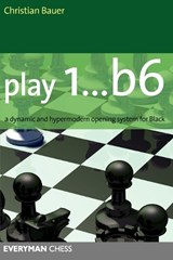 Play 1...b6 | Christian Bauer |