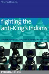Fighting the Anti-king's Indians | Yelena Dembo |