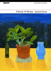 Selected Poems: Frank O'Hara | Frank O'hara |