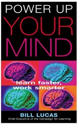 Power Up Your Mind | Bill Lucas |